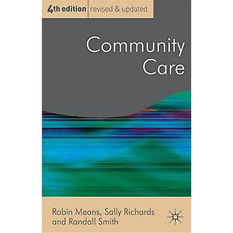 Community Care - Policy and Practice (4th Revised edition) by Robin Me