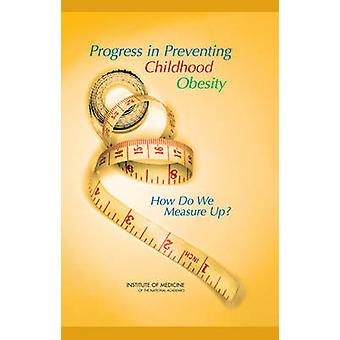 Progress in Preventing Childhood Obesity - How Do We Measure Up? by Co
