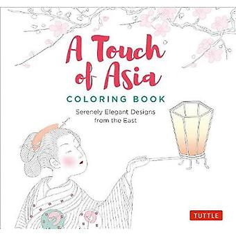A Touch of Asia Coloring Book - Serenely Elegant Designs from the East