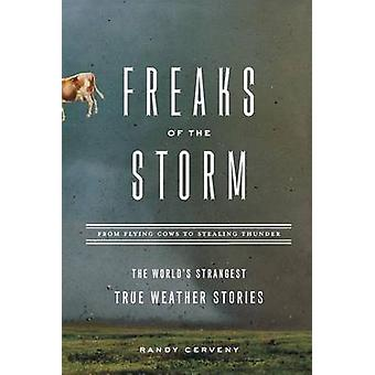 Freaks of the Storm - From Flying Cows to Stealing Thunder - The World'