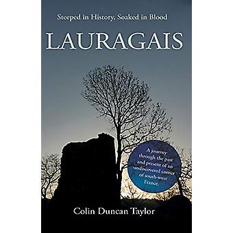 Lauragais - Steeped in History - Soaked in Blood by Colin Duncan Taylo