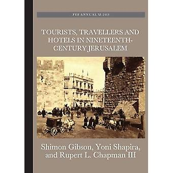 Tourists - Travellers and Hotels in 19th-Century Jerusalem - On Mark T