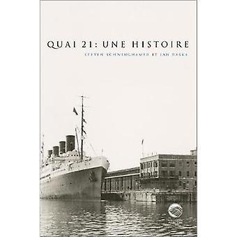 Quai 21 - Une histoire by Steven Schwinghamer - 9782760331402 Book