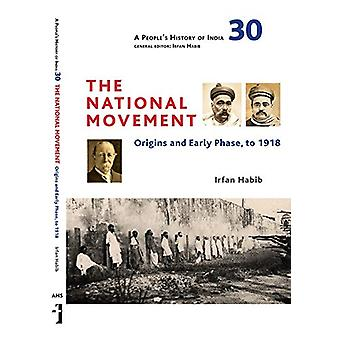 A People`s History of India 30 - The National Movement - Origins and E