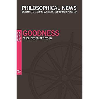 Philosophical News N.13 - Goodness by Elisa Grimi - 9788869771170 Book