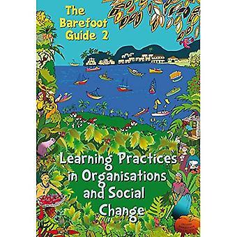 Den barfota guiden till lärande metoder i organisationer och Social förändring (barfota guider)