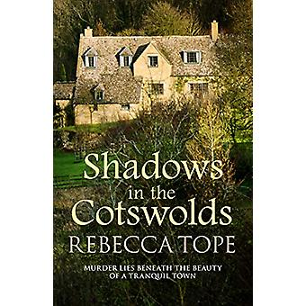 Shadows in the Cotswolds by Rebecca Tope - 9780749024321 Book