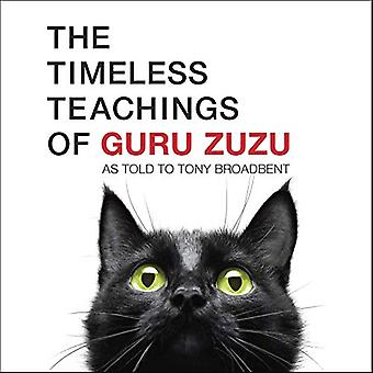 The Timeless Teachings of Guru Zuzu by Tony Broadbent - 9781608685936