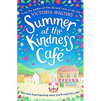 Summer at the Kindness Cafe - The heartwarming - feel-good read of the