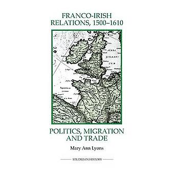 Franco-Irish Relations - 1500-1610 - Politics - Migration and Trade b