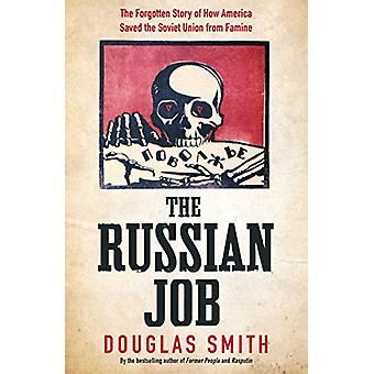 The Russian Job - The Forgotten Story of How America Saved the Soviet