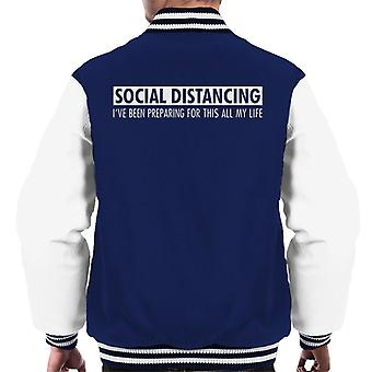 Social Distancing Preparing For This All My Life Men's Varsity Jacket