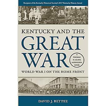 Kentucky and the Great War: eerste Wereldoorlog on the Home Front (onderwerpen in Kentucky geschiedenis)