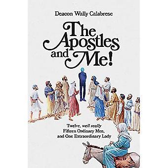 De apostelen en ik!: Twaalf, nou echt vijftien gewone mannen, en een buitengewone Dame