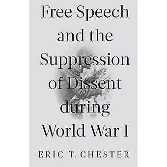 Vrije meningsuiting en de onderdrukking van afwijkende meningen tijdens de Eerste Wereldoorlog