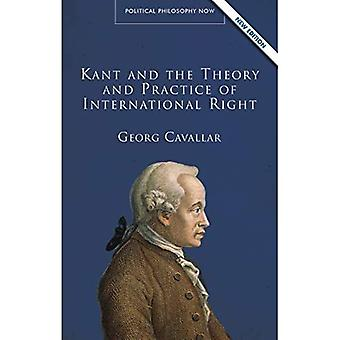 Kant and the Theory and Practice of International Right (Political Philosophy Now)