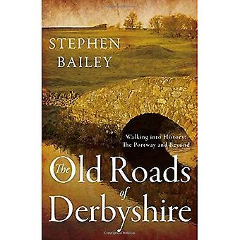 Derbyshiren vanhat tiet: Kävely historiaan: Portway ja sen ulkopuolella