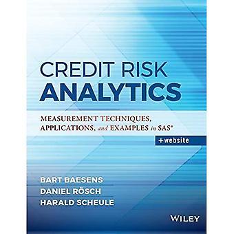 Credit Risk Analytics: Meettechnieken, toepassingen en voorbeelden in SAS - Wiley en SAS Business Series