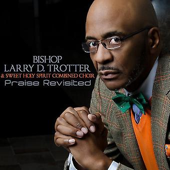 Trotter, Bishop Larry & the Sweet Holy S - Praise Revisited [CD] USA import