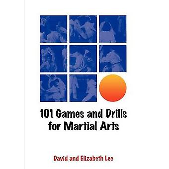 101 Games and Drills for Martial Arts by David Lee Kuo Cheun - 978095