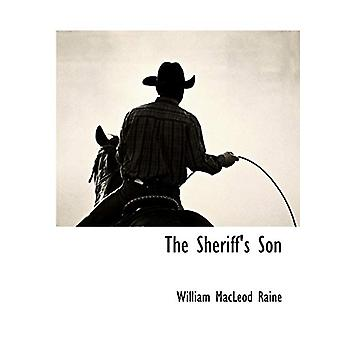 The Sheriff's Son by William MacLeod Raine - 9781117904443 Book