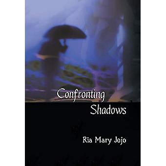 Confronting Shadows - An Anthology of Poems on the Wonders of Love and