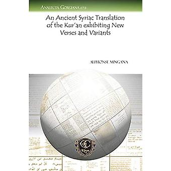 An Ancient Syriac Translation of the Kur'an exhibiting New Verses and