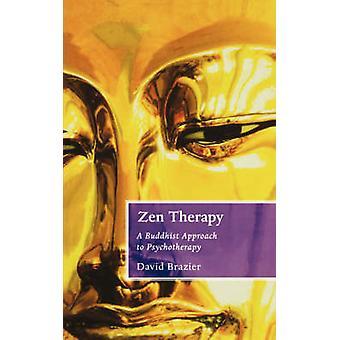 Zen-Therapie - Ein buddhistischer Ansatz zur Psychotherapie von David Brazier -