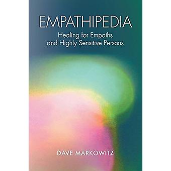 Empathipedia - Healing for Empaths and Highly Sensitive Persons by Dav