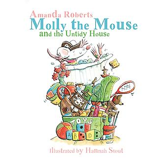 Molly the Mouse and the Untidy House de Amanda Roberts
