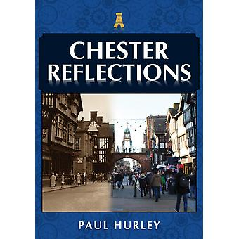 Chester Reflections by Paul Hurley