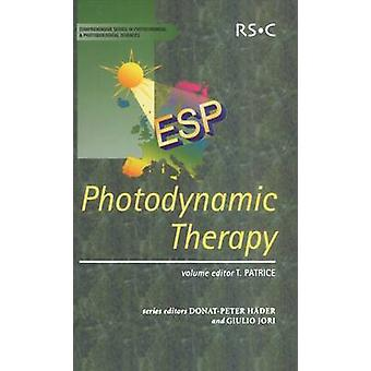 Photodynamic Therapy by Edited by Thierry Patrice