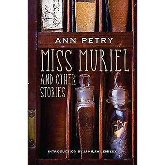 Miss Muriel and Other Stories by Ann Petry
