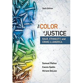 The Color of Justice by Cassia Arizona State University SpohnMiriam Fayetteville State University DeLone