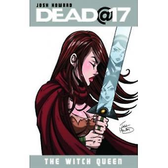 Dead@17 bind 6: Witch Queen TP