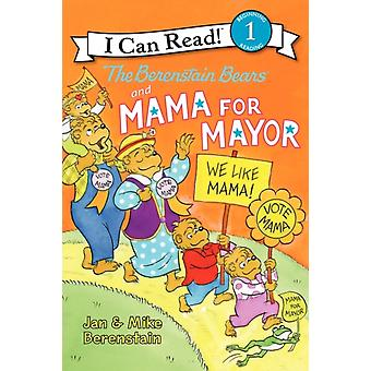 The Berenstain Bears and Mama for Mayor by Jan Berenstain & Mike Berenstain