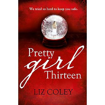 Pretty Girl Thirteen by Liz Coley - 9780007468515 Book