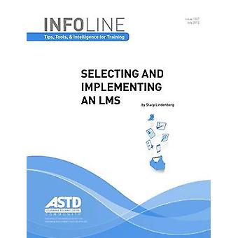 Selecting and Implementing an LMS by Stacy Lindenberg - 9781562868376