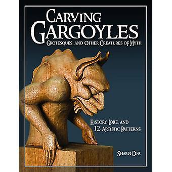 Carving Gargoyles - Grote och andra varelser i myt - historia-