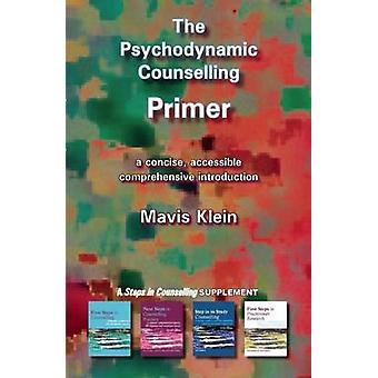 The Psychodynamic Counselling Primer by Mavis Klein - 9781898059851 B