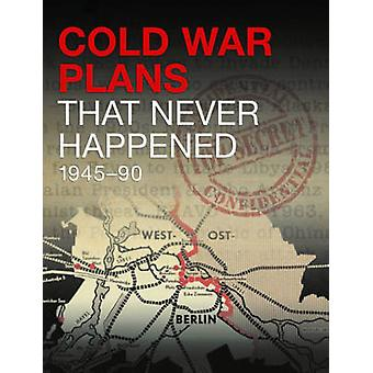決して起こった - 1945-90 マイケル ・ ケリガン - 9 によって冷戦計画