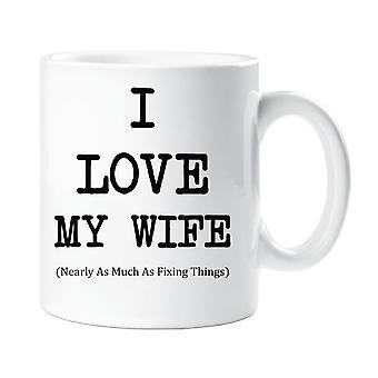 أنا أحب زوجتي تقريبا بقدر إصلاح الأمور القدح