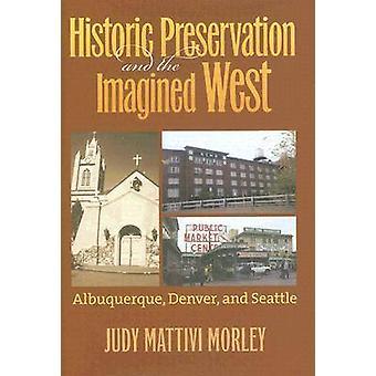 Preservación histórica y el imaginario oeste - Albuquerque - Denver - un