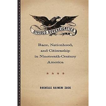 Verdeelde soevereiniteit - Race - natie- en burgerschap in Ninetee