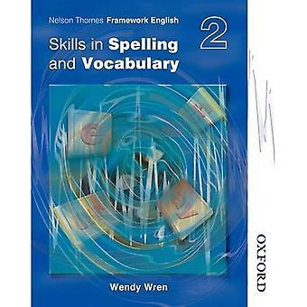 Nelson Thornes cadre anglais 2 compétences en orthographe et vocabulaire.: compétences en orthographe et vocabulaire BK. 2 (Nelson Thornes cadre en anglais)