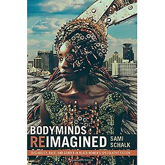 Bodyminds Reimagined: (dis) Fähigkeit, Rasse und Geschlecht in Black Women Speculative Fiction