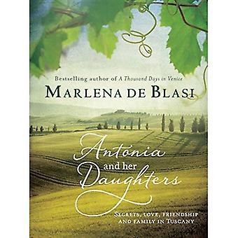 Antonia en haar dochters: geheimen, liefde, vriendschap en familie in Toscane