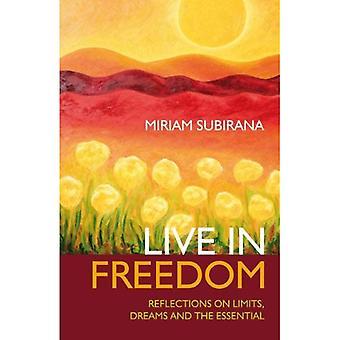 In vrijheid leven: reflecties over grenzen, dromen en de essentiële