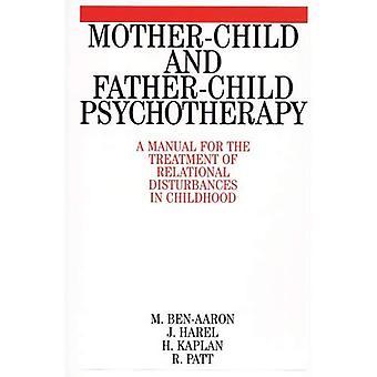 Moeder-kind en vader-kind Psychotherapie: een handleiding voor de behandeling van relationele verstoringen in de kindertijd