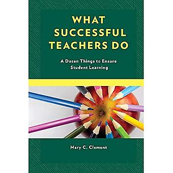 What Successful Teachers Do: A Dozen Things to Ensure Student Learning
